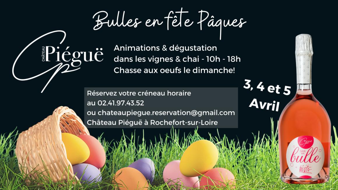 Bulles en fête Paques au Château Piéguë: animation, dégustation, chasse aux oeufs samedi 3, dimanche 4 et lundi 5 avril de 10h à 18h à Rochefort-sur-Loire